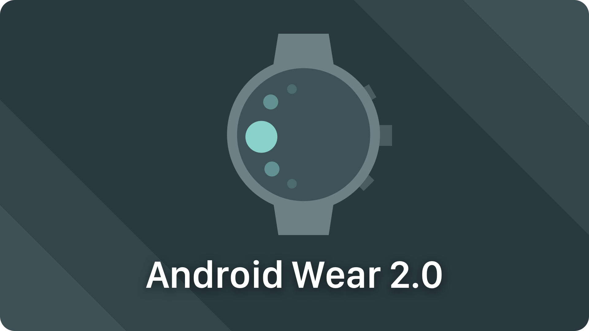 Android Wear 2 0 – Everything you need to know to design