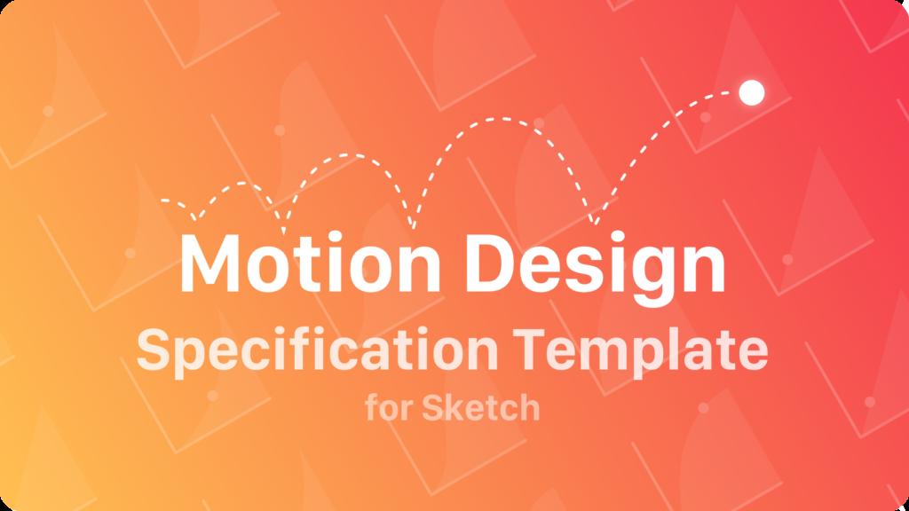 Motion Design Specs – Template for Sketch