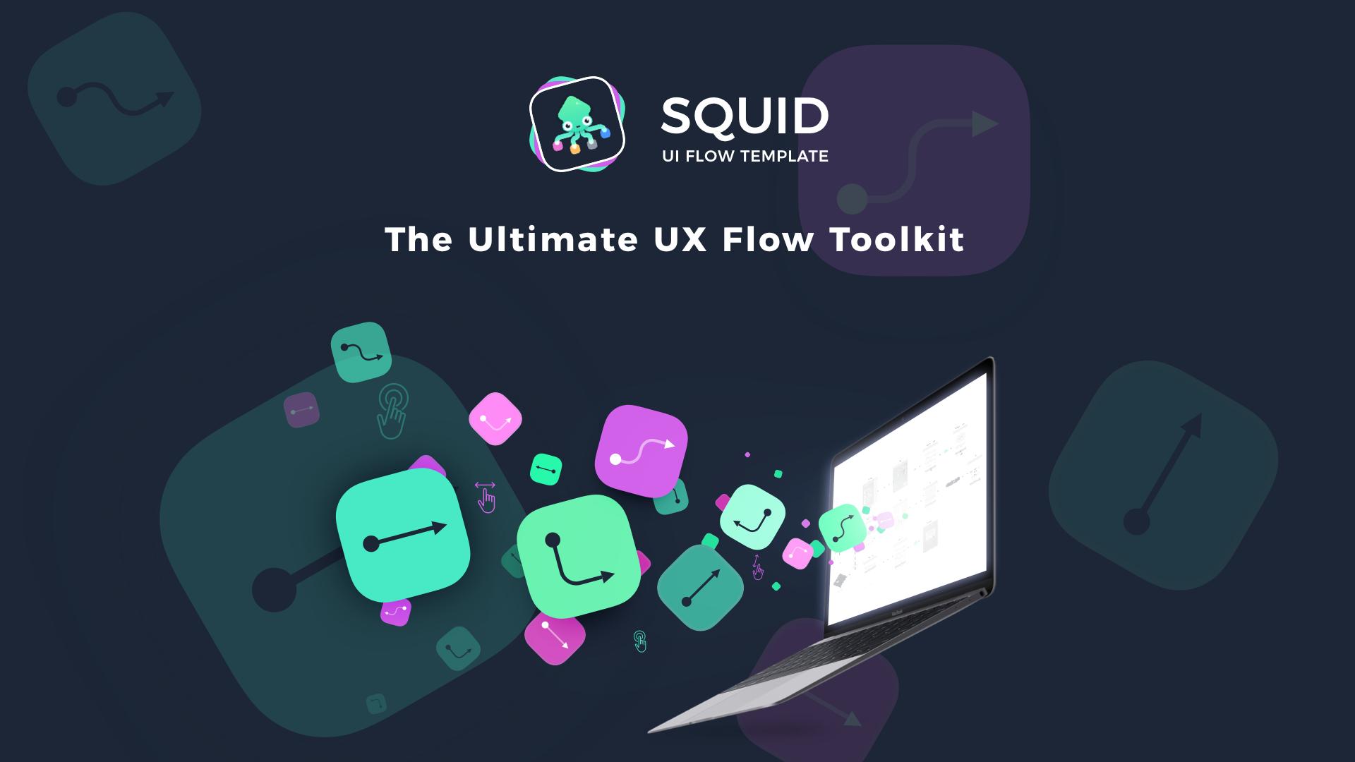 SQUID UI Flow Template - Design Beautiful User Flows faster  UX Flow
