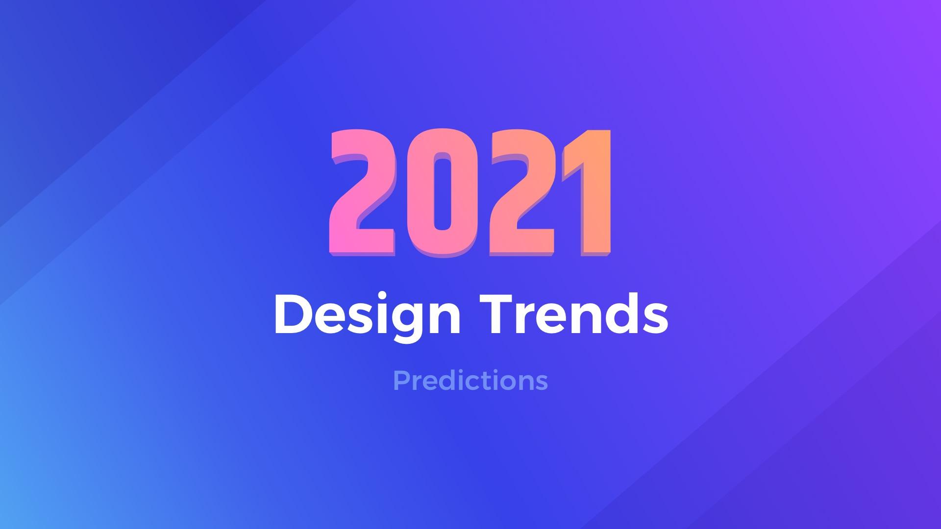 Ui Design Trends For 2021 Predictions Uxmisfit Com